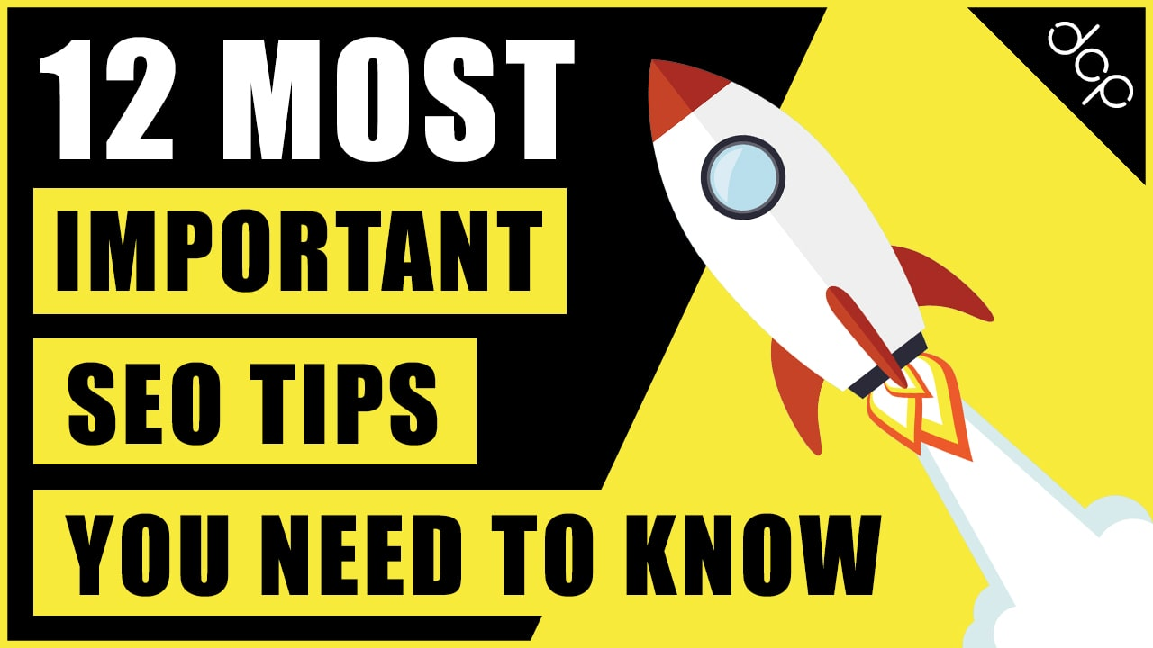 the 12 Most Important SEO Tips You Need to Know