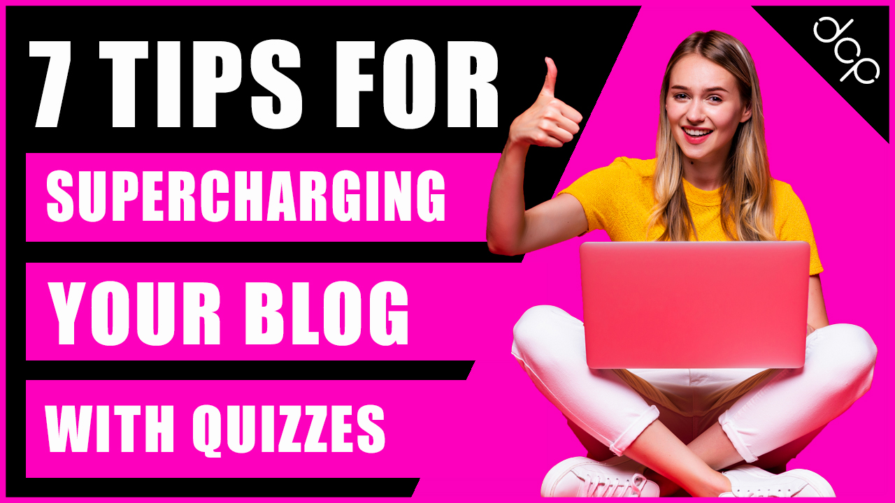 7 tips for supercharging your blog with quizzes