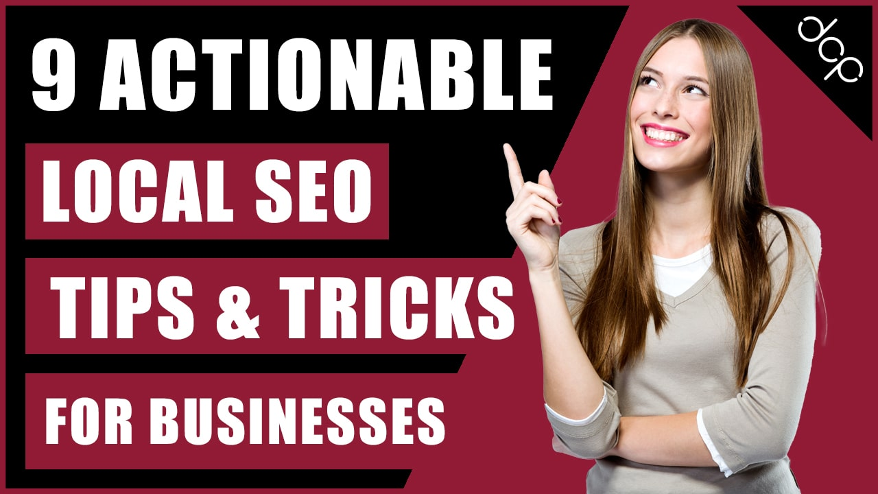 9 Actionable Local SEO Tips and Tricks For Business Owners