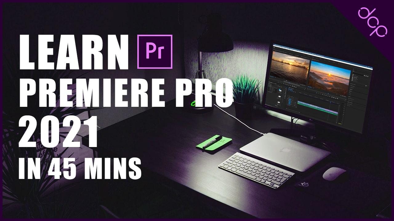 Adobe Premiere Pro 2021 Beginners Tutorial