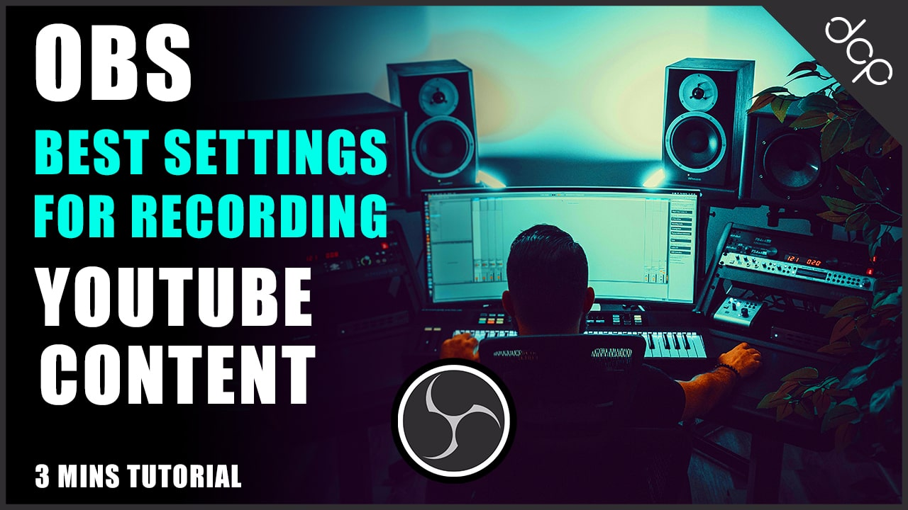 Best OBS Setting for Recording  YouTube Content