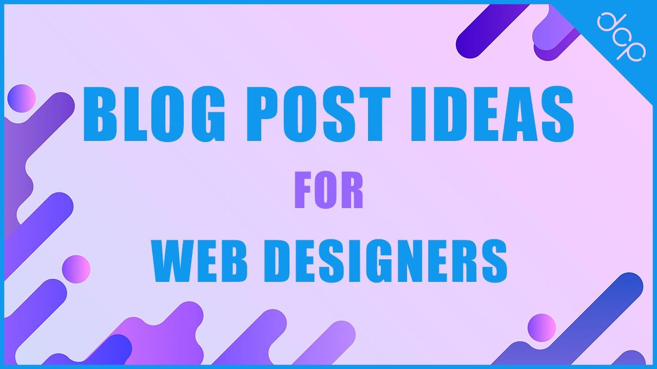 Blog post ideas for web designers