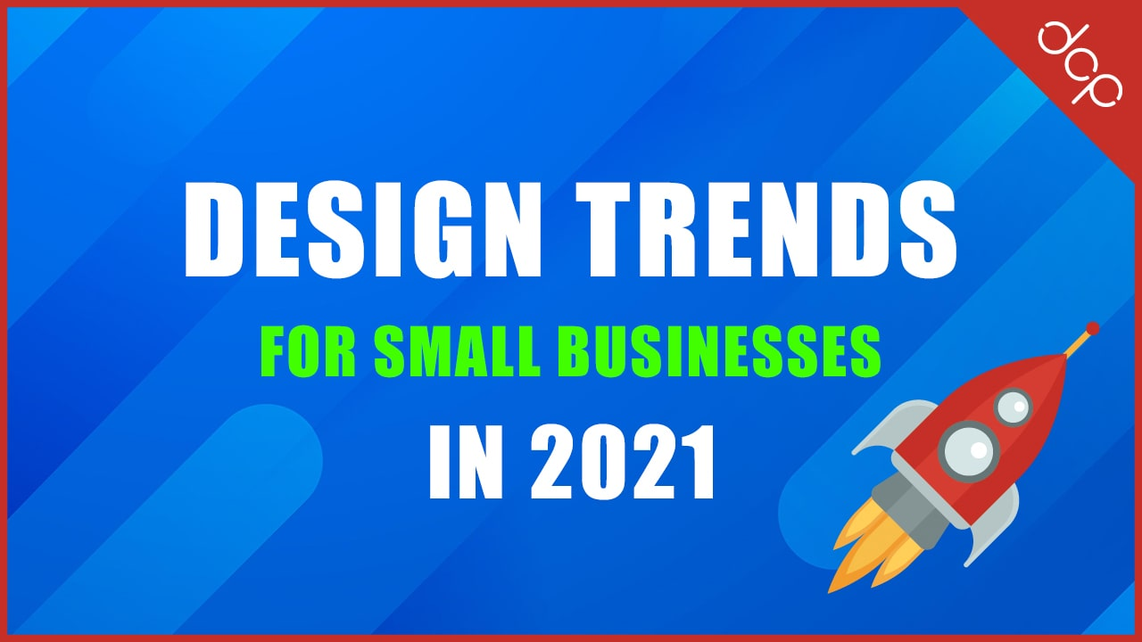 Design trends for small business in 2021