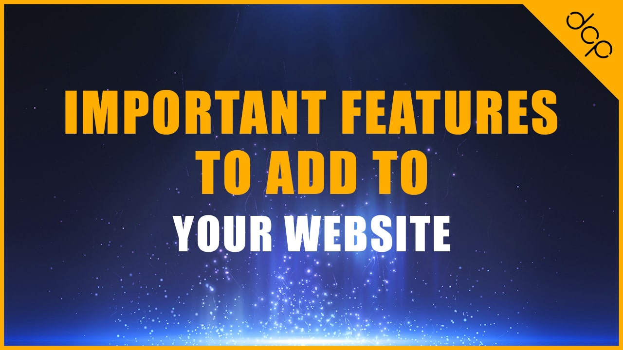 Important features to add to your website