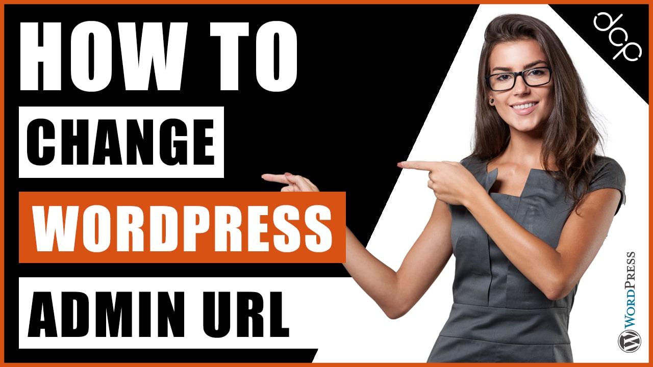 How To Change WP-Admin Url For WordPress - Hide WP-Admin URL