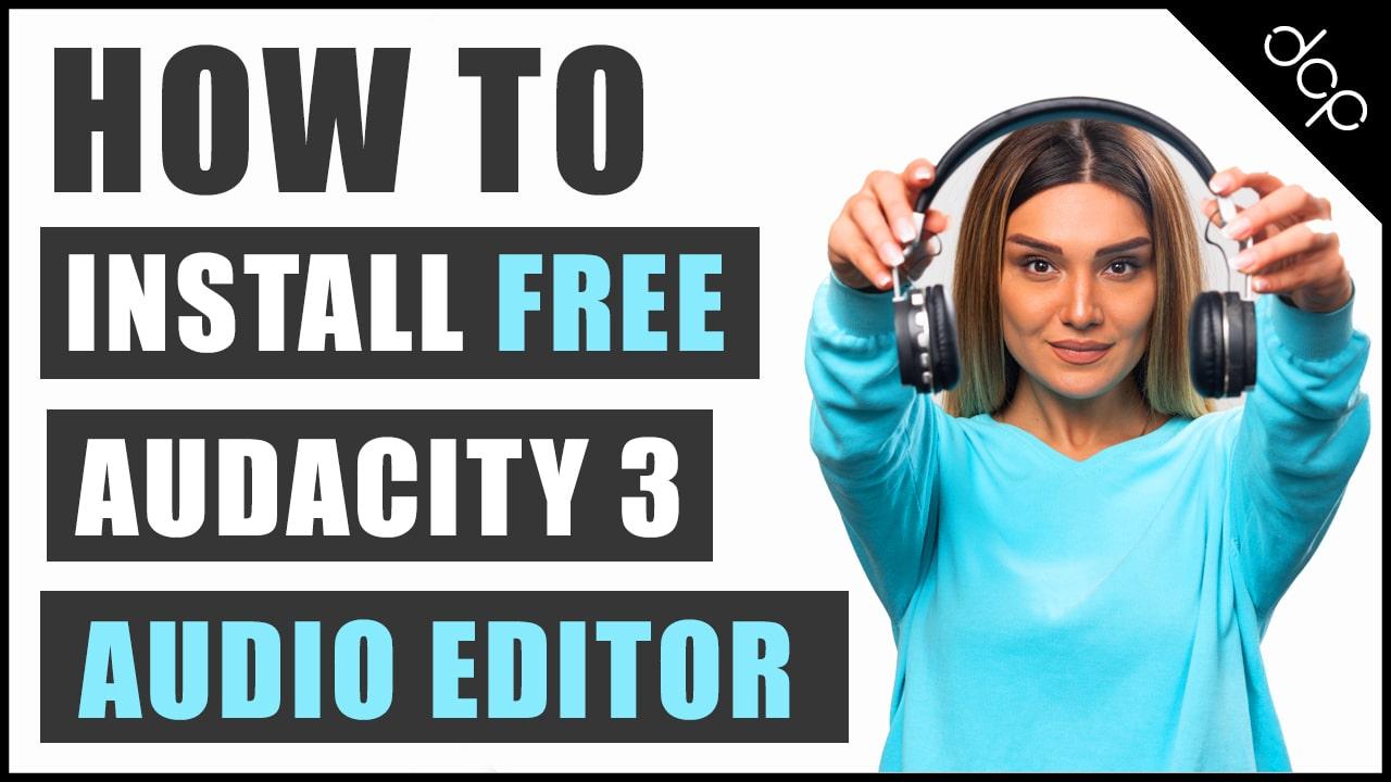 How to install Audacity 3 - Free Audio Editor