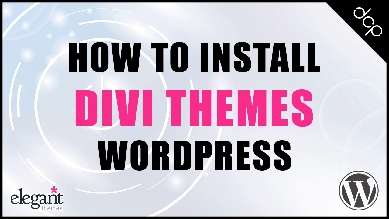 How to install Divi Theme in WordPress tutorial