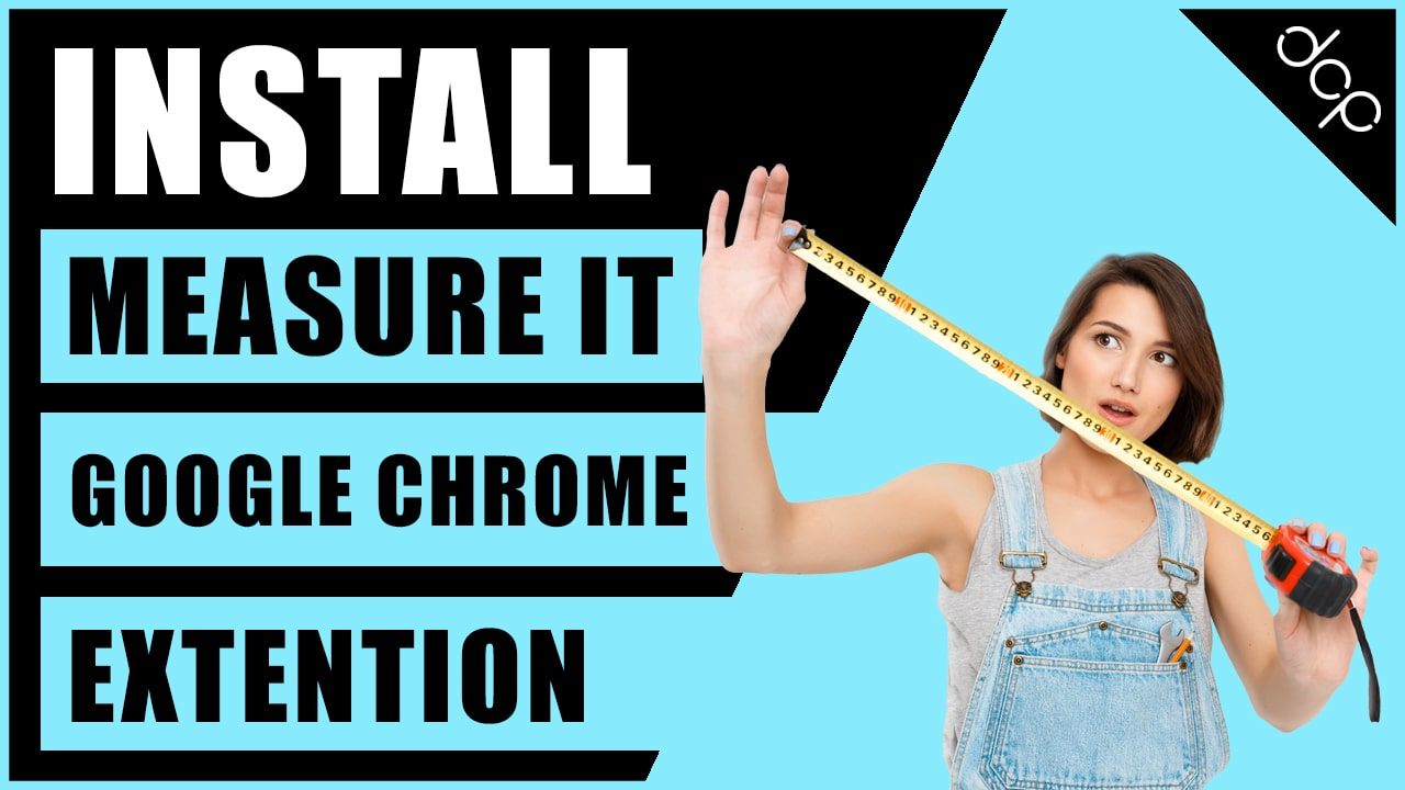 How to install Measure It - Chrome extension for measuring website content