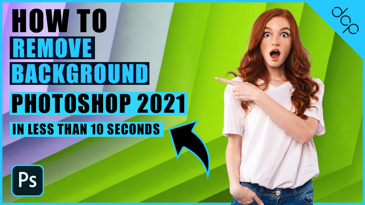 How to remove background from an image in 10 seconds using Photoshop 2021