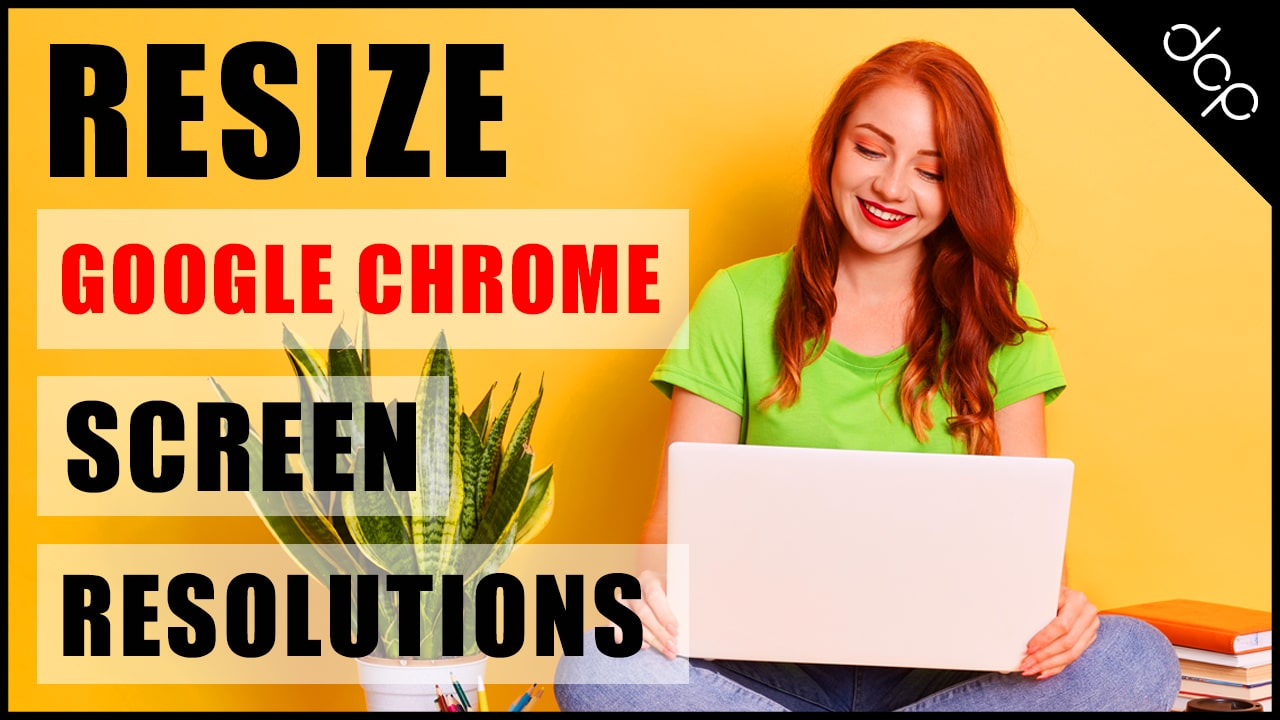 How to resize Google Chrome for different screen resolutions
