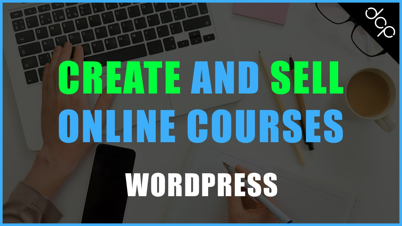 How to use WordPress to create and sell online courses