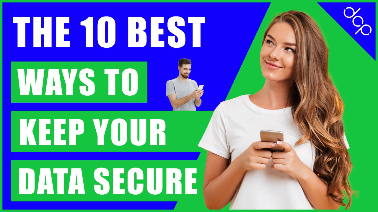 The 10 best ways to keep your data secure