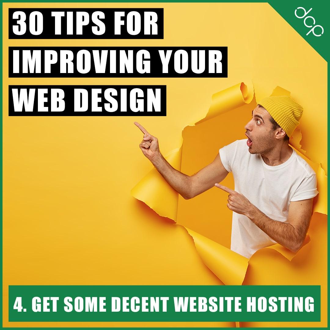 4. Get some decent website hosting